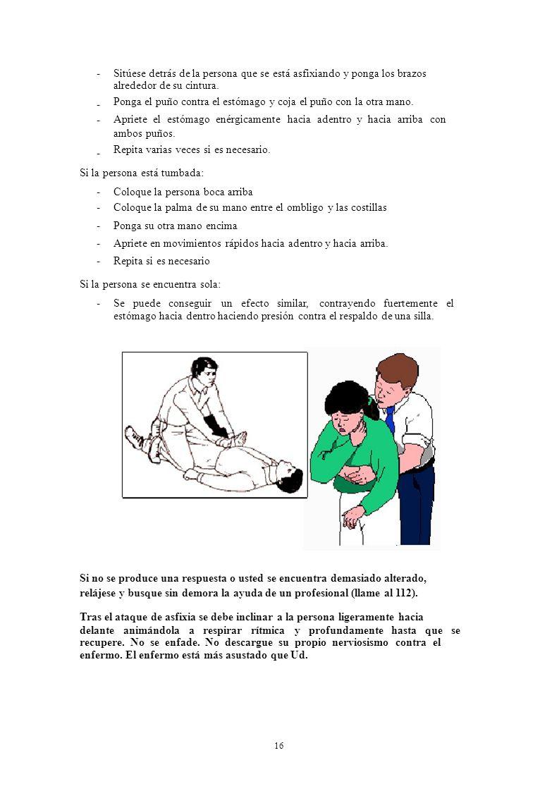 -------- Sitúese detrás de la persona que se está asfixiando y ponga los brazos alrededor de su cintura. Ponga el puño contra el estómago y coja el pu