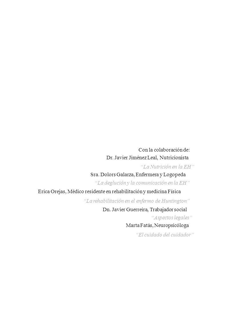 Con la colaboración de: Dr. Javier Jiménez Leal, Nutricionista La Nutrición en la EH Sra. Dolors Galarza, Enfermera y Logopeda La deglución y la comun