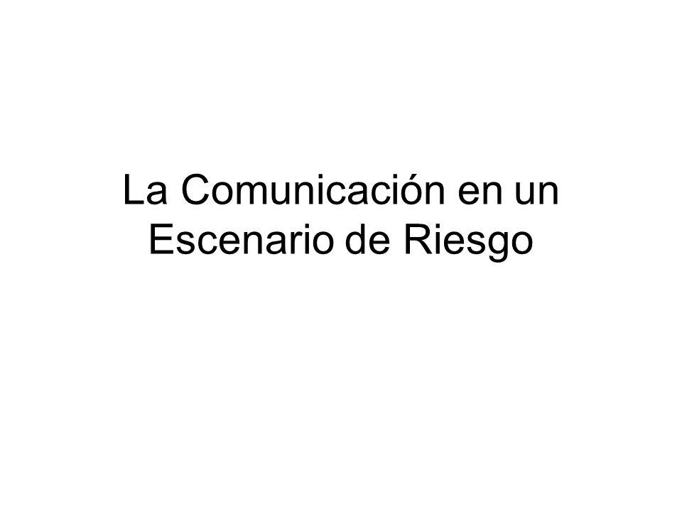 La Comunicación en un Escenario de Riesgo