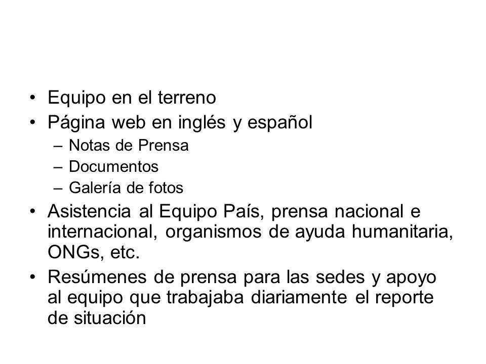 Equipo en el terreno Página web en inglés y español –Notas de Prensa –Documentos –Galería de fotos Asistencia al Equipo País, prensa nacional e intern