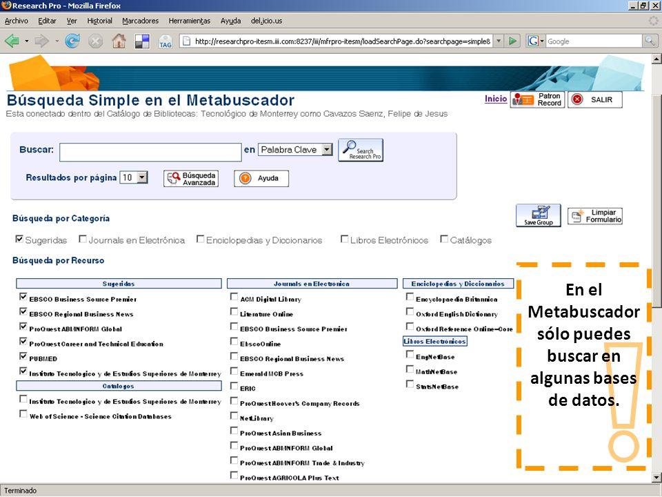 En el Metabuscador sólo puedes buscar en algunas bases de datos.