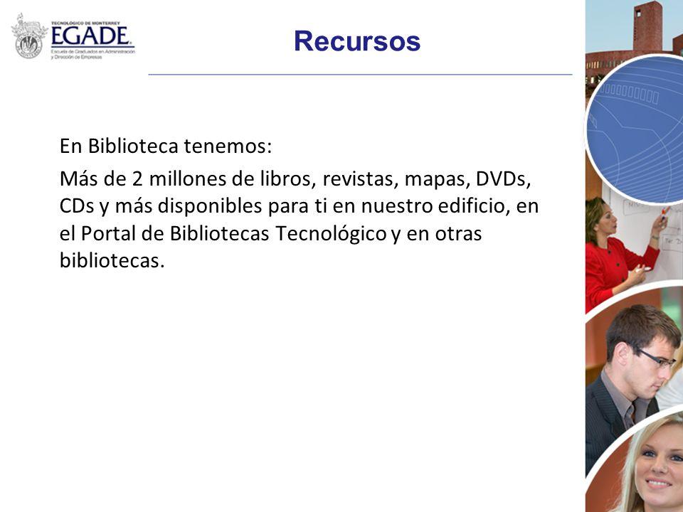 Recursos En Biblioteca tenemos: Más de 2 millones de libros, revistas, mapas, DVDs, CDs y más disponibles para ti en nuestro edificio, en el Portal de