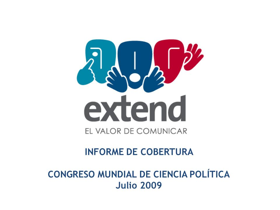 INFORME DE COBERTURA CONGRESO MUNDIAL DE CIENCIA POLÍTICA Julio 2009