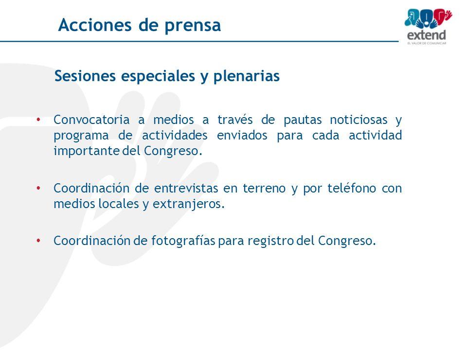 Sesiones especiales y plenarias Convocatoria a medios a través de pautas noticiosas y programa de actividades enviados para cada actividad importante del Congreso.