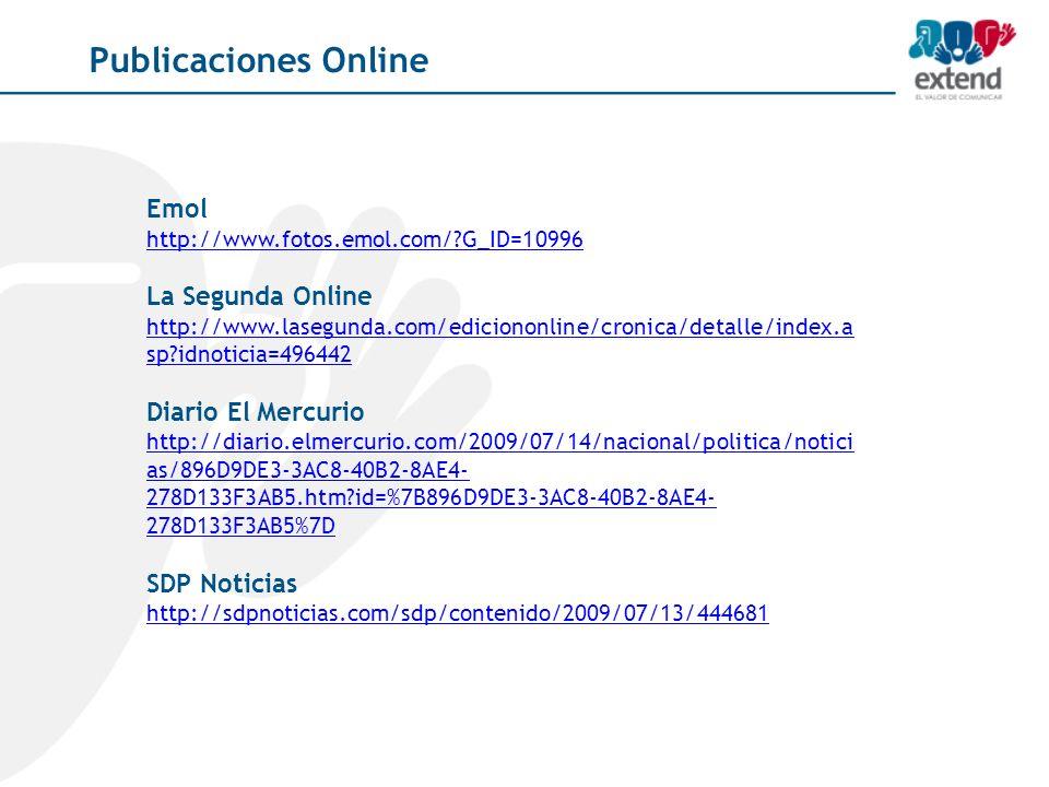 Publicaciones Online Emol http://www.fotos.emol.com/ G_ID=10996 La Segunda Online http://www.lasegunda.com/ediciononline/cronica/detalle/index.a sp idnoticia=496442 Diario El Mercurio http://diario.elmercurio.com/2009/07/14/nacional/politica/notici as/896D9DE3-3AC8-40B2-8AE4- 278D133F3AB5.htm id=%7B896D9DE3-3AC8-40B2-8AE4- 278D133F3AB5%7D SDP Noticias http://sdpnoticias.com/sdp/contenido/2009/07/13/444681