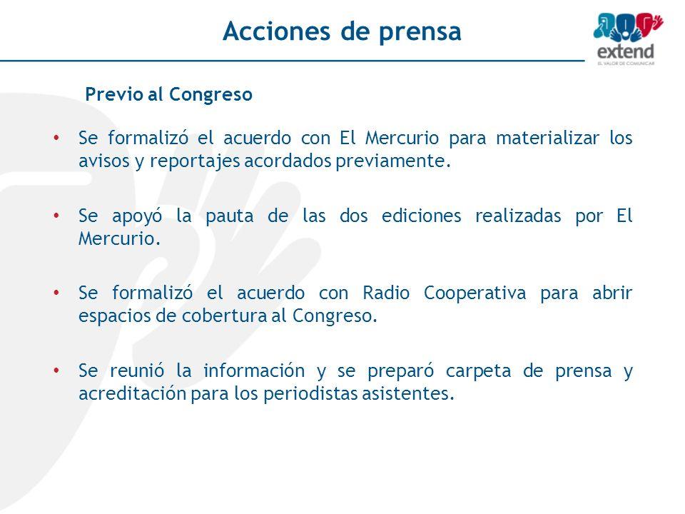 Acciones de prensa Se formalizó el acuerdo con El Mercurio para materializar los avisos y reportajes acordados previamente. Se apoyó la pauta de las d