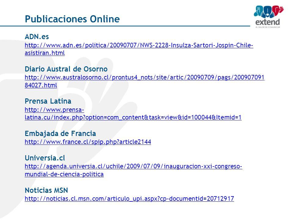 Publicaciones Online ADN.es http://www.adn.es/politica/20090707/NWS-2228-Insulza-Sartori-Jospin-Chile- asistiran.html Diario Austral de Osorno http://