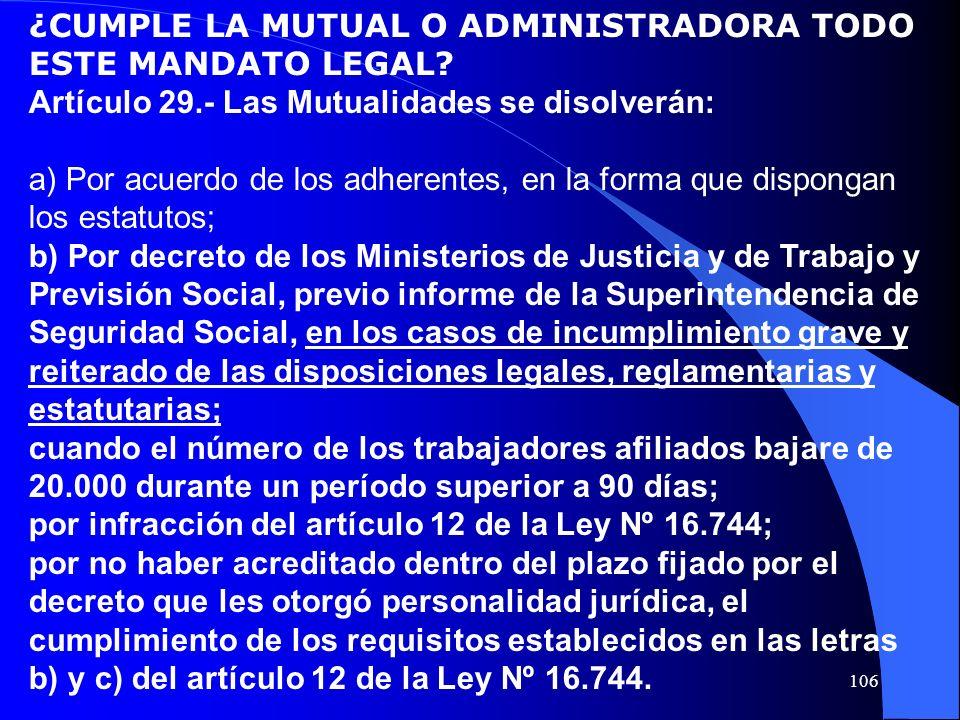 ¿CUMPLE LA MUTUAL O ADMINISTRADORA TODO ESTE MANDATO LEGAL? Artículo 29.- Las Mutualidades se disolverán: a) Por acuerdo de los adherentes, en la form