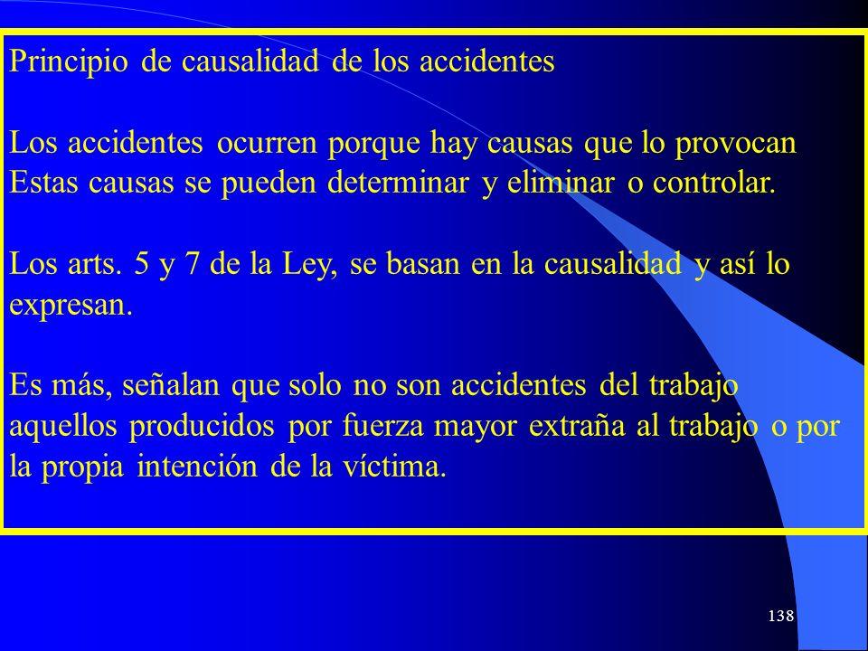 Principio de causalidad de los accidentes Los accidentes ocurren porque hay causas que lo provocan Estas causas se pueden determinar y eliminar o cont