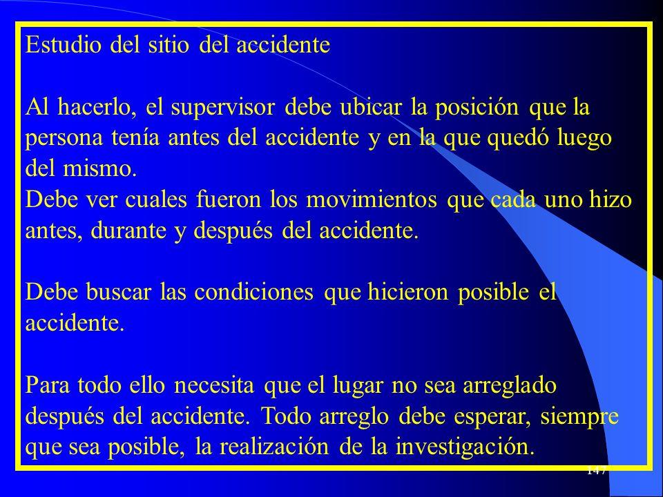 Estudio del sitio del accidente Al hacerlo, el supervisor debe ubicar la posición que la persona tenía antes del accidente y en la que quedó luego del