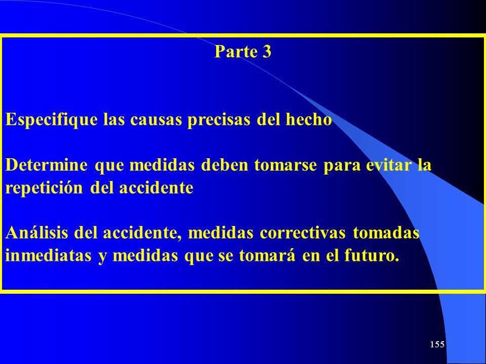 Parte 3 Especifique las causas precisas del hecho Determine que medidas deben tomarse para evitar la repetición del accidente Análisis del accidente,