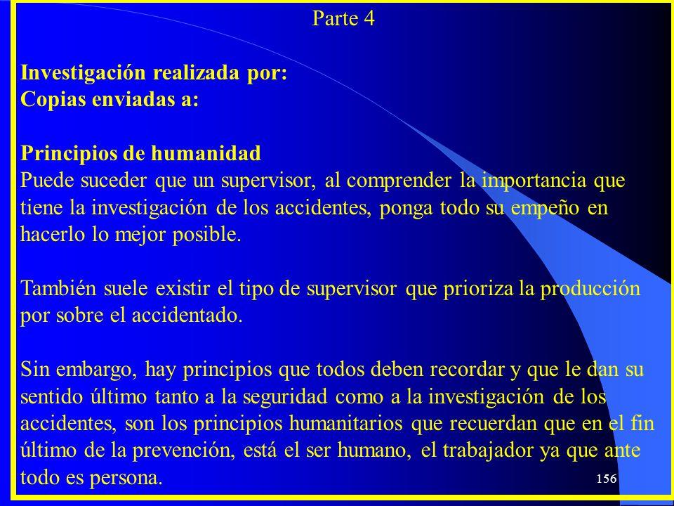 Parte 4 Investigación realizada por: Copias enviadas a: Principios de humanidad Puede suceder que un supervisor, al comprender la importancia que tien
