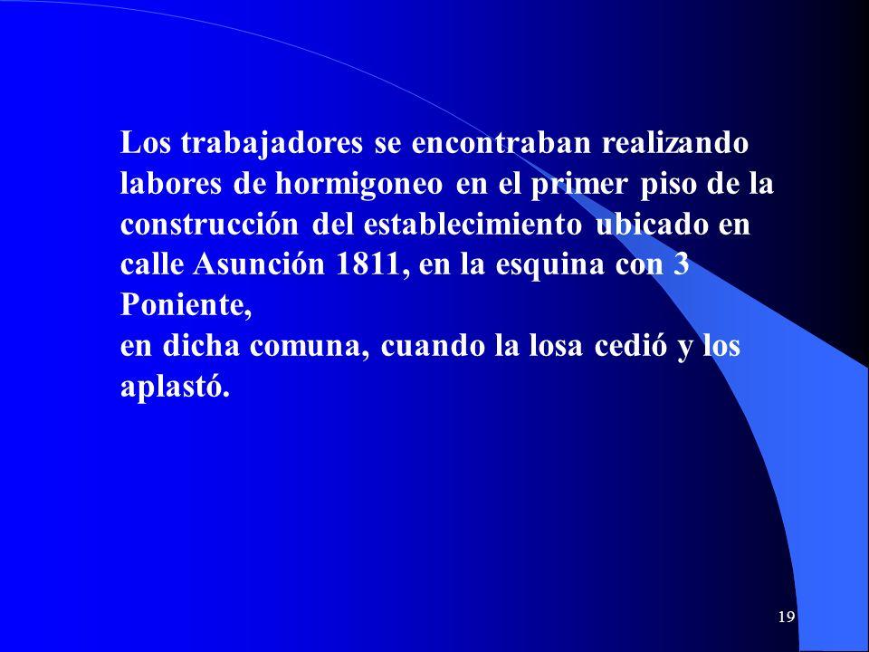 Los trabajadores se encontraban realizando labores de hormigoneo en el primer piso de la construcción del establecimiento ubicado en calle Asunción 18
