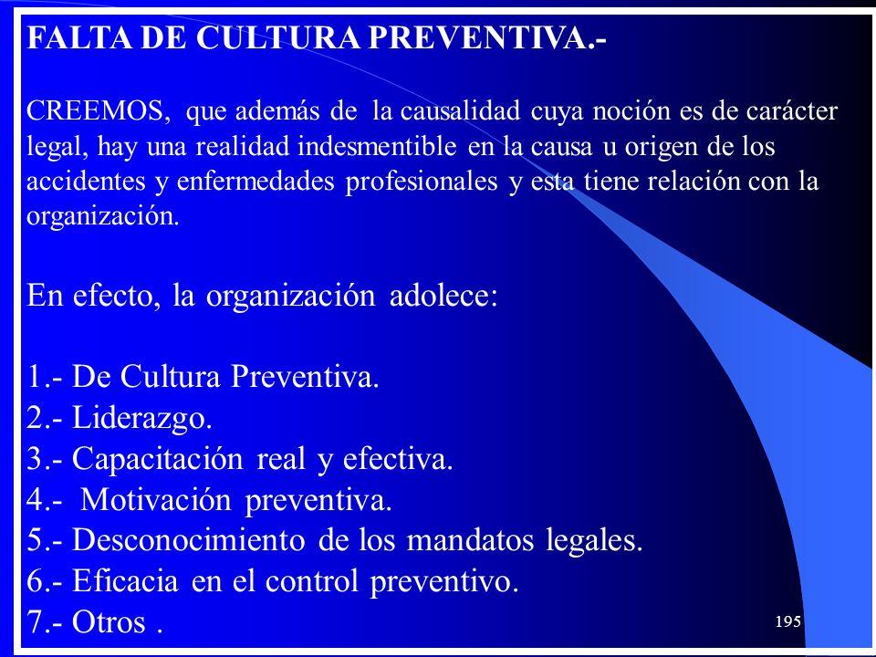 FALTA DE CULTURA PREVENTIVA.- CREEMOS, que además de la causalidad cuya noción es de carácter legal, hay una realidad indesmentible en la causa u orig