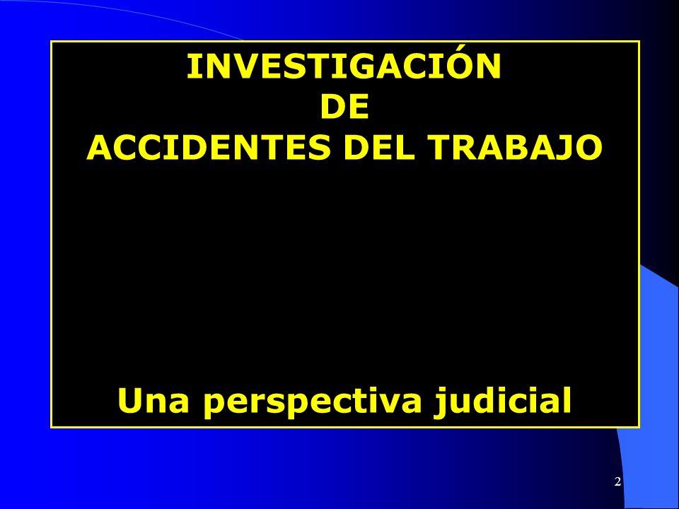 INVESTIGACIÓN DE ACCIDENTES DEL TRABAJO Una perspectiva judicial 2