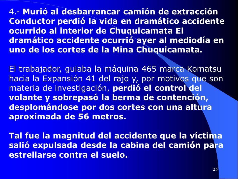 4.- Murió al desbarrancar camión de extracción Conductor perdió la vida en dramático accidente ocurrido al interior de Chuquicamata El dramático accid