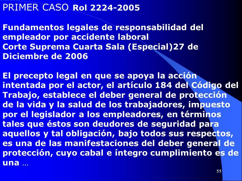 PRIMER CASO Rol 2224-2005 Fundamentos legales de responsabilidad del empleador por accidente laboral Corte Suprema Cuarta Sala (Especial)27 de Diciemb