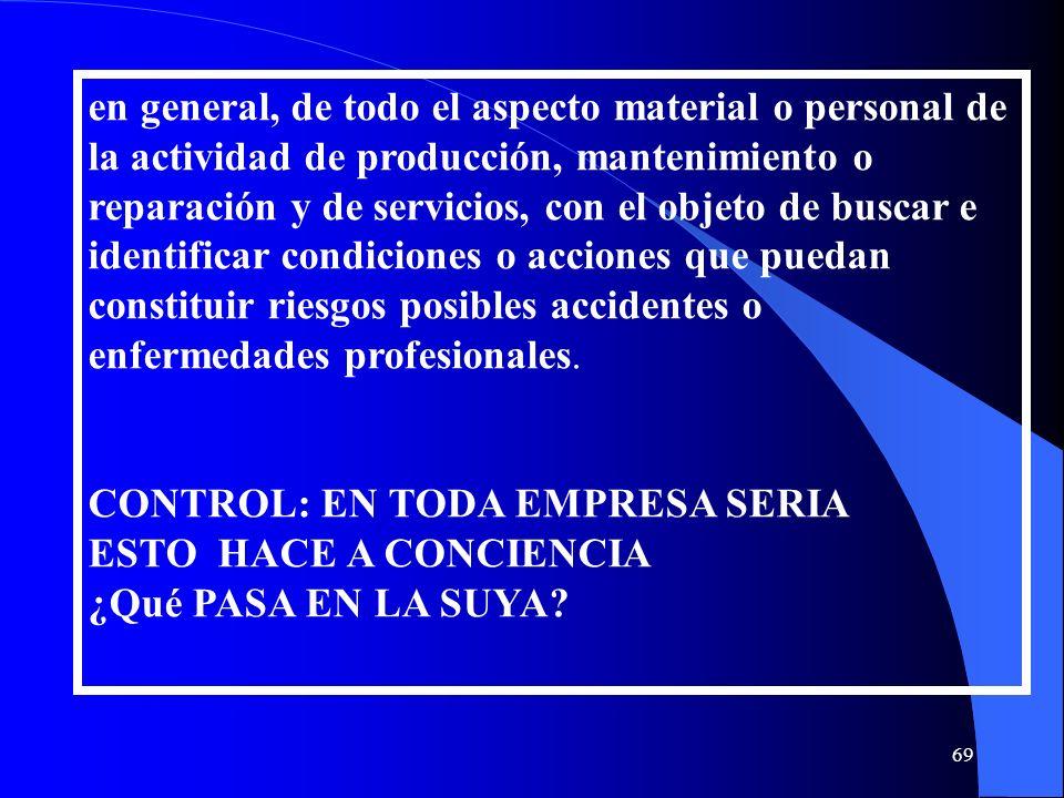 en general, de todo el aspecto material o personal de la actividad de producción, mantenimiento o reparación y de servicios, con el objeto de buscar e