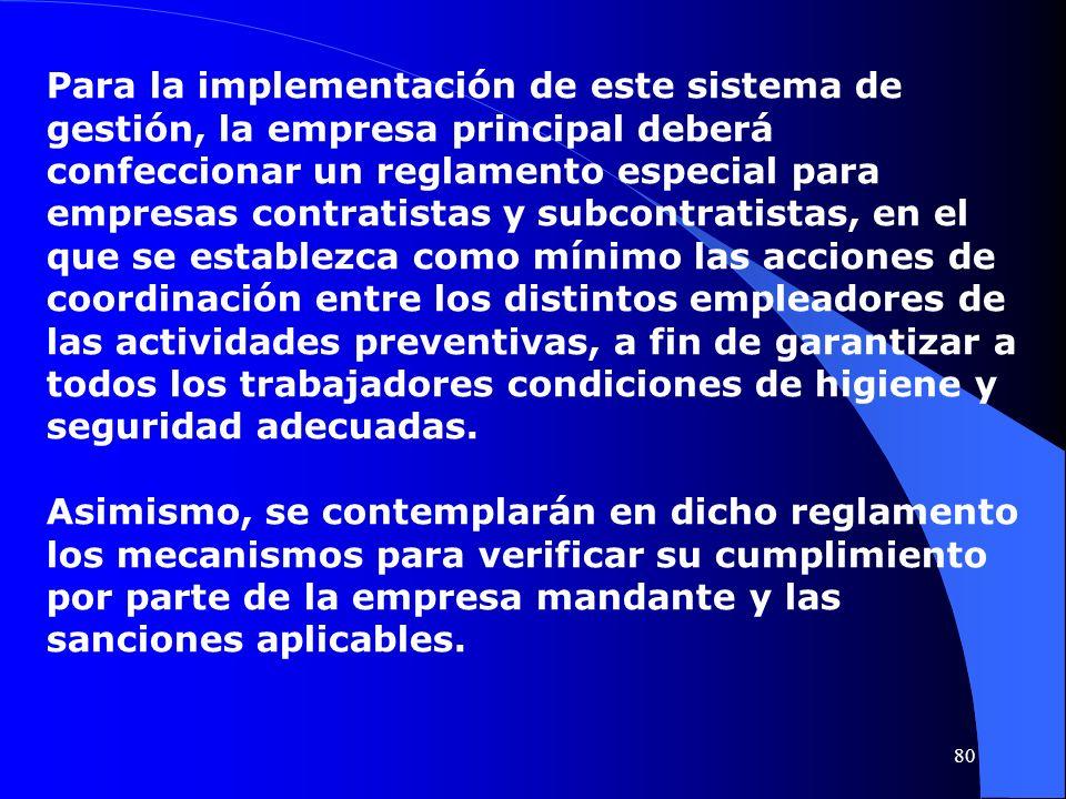 Para la implementación de este sistema de gestión, la empresa principal deberá confeccionar un reglamento especial para empresas contratistas y subcon