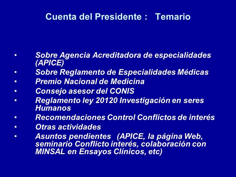 Cuenta del Presidente : Temario Sobre Agencia Acreditadora de especialidades (APICE) Sobre Reglamento de Especialidades Médicas Premio Nacional de Med