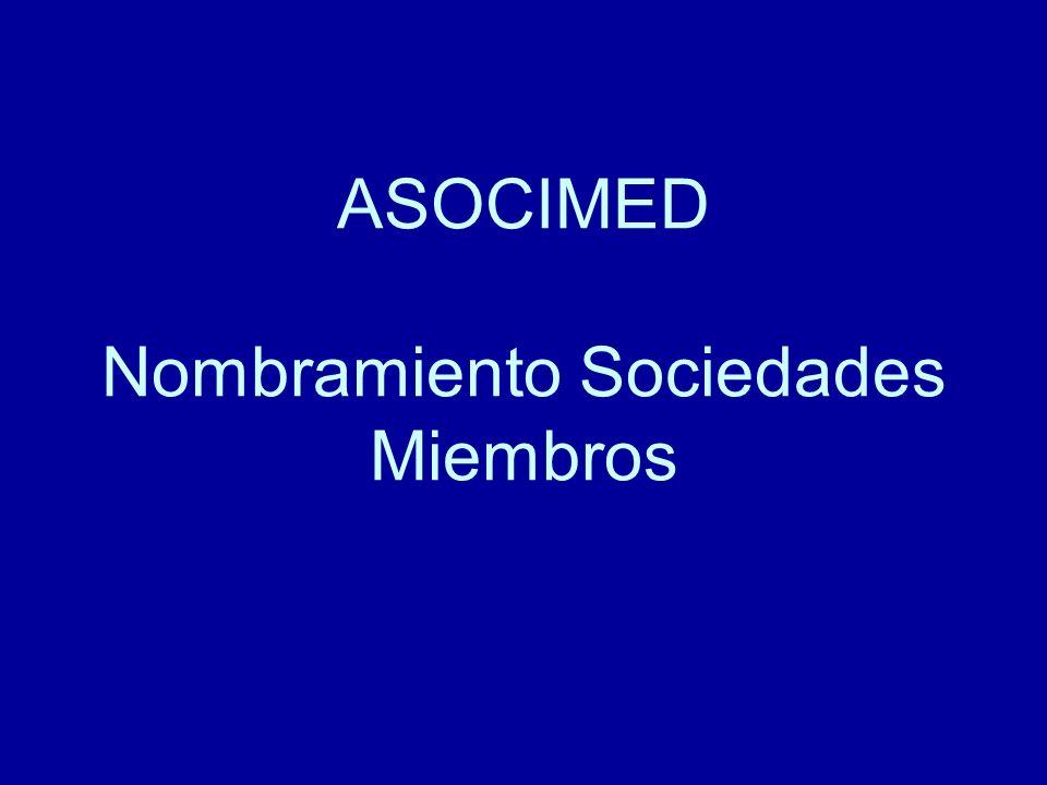 ASOCIMED : Sociedades Miembros ANATOMIA PATOLOGICA ANESTESIOLOGIA CARDIOLOGIA CIRUGIA PLASTICA Y RECONSTRUCTIVA CIRUJANOS DERMATOLOGIA ENDOCRINOLOGIA ENFERMEDADES RESPIRATORIAS GASTROENTEROLOGIA HEMATOLOGIA INFECTOLOGIA MEDICA DE SANTIAGO