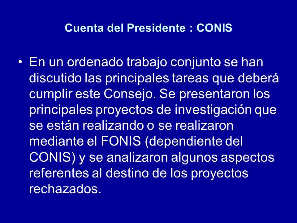 Cuenta del Presidente : CONIS En un ordenado trabajo conjunto se han discutido las principales tareas que deberá cumplir este Consejo. Se presentaron