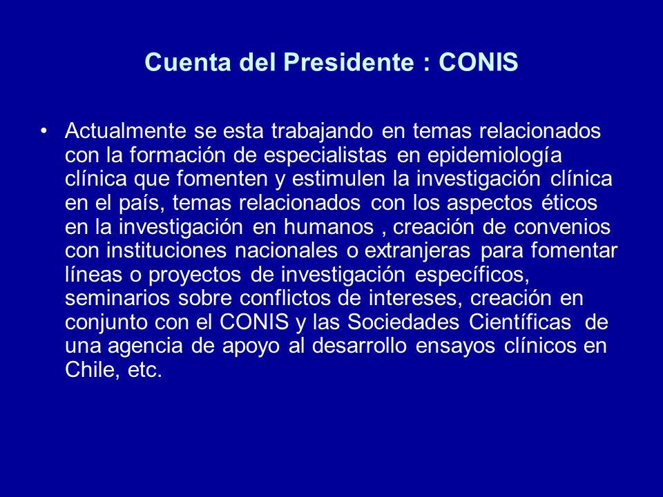 Cuenta del Presidente : CONIS Actualmente se esta trabajando en temas relacionados con la formación de especialistas en epidemiología clínica que fome