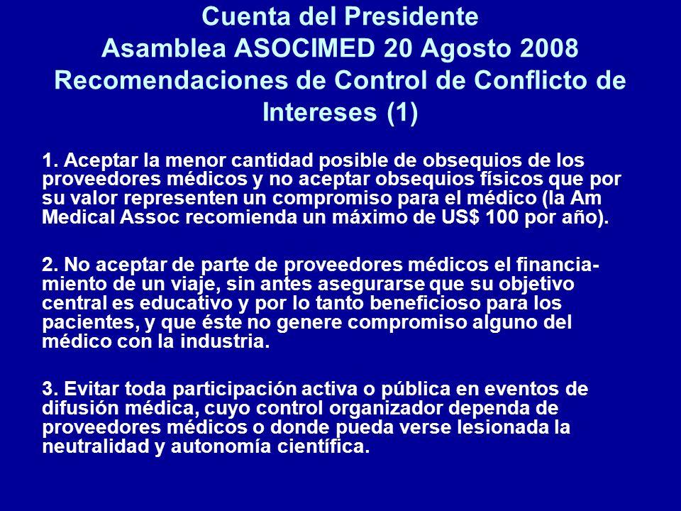 Cuenta del Presidente Asamblea ASOCIMED 20 Agosto 2008 Recomendaciones de Control de Conflicto de Intereses (1) 1. Aceptar la menor cantidad posible d