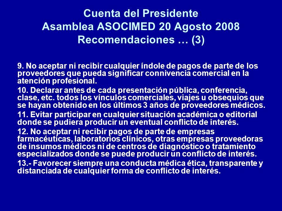 Cuenta del Presidente Asamblea ASOCIMED 20 Agosto 2008 Recomendaciones … (3) 9. No aceptar ni recibir cualquier índole de pagos de parte de los provee