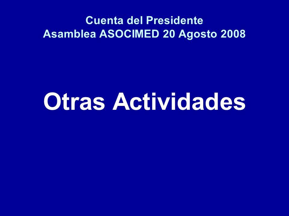 Cuenta del Presidente Asamblea ASOCIMED 20 Agosto 2008 Otras Actividades