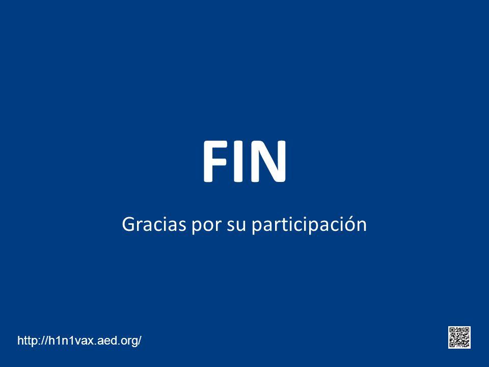 FIN Gracias por su participación http://h1n1vax.aed.org/