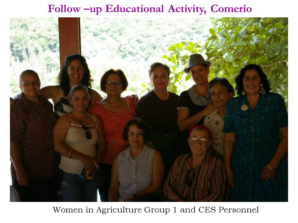 Follow –up Educational Activity, Comerío Women in Agriculture Group 1 and CES Personnel