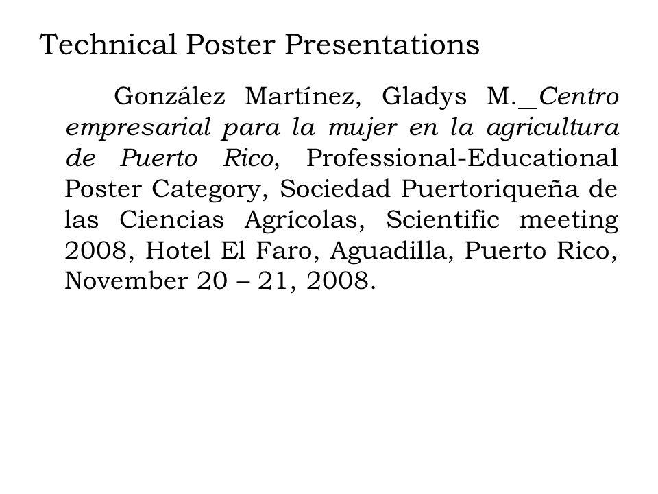 Technical Poster Presentations González Martínez, Gladys M.
