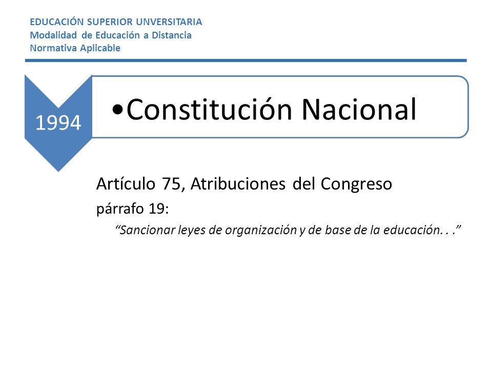 Artículo 75, Atribuciones del Congreso párrafo 19: Sancionar leyes de organización y de base de la educación...