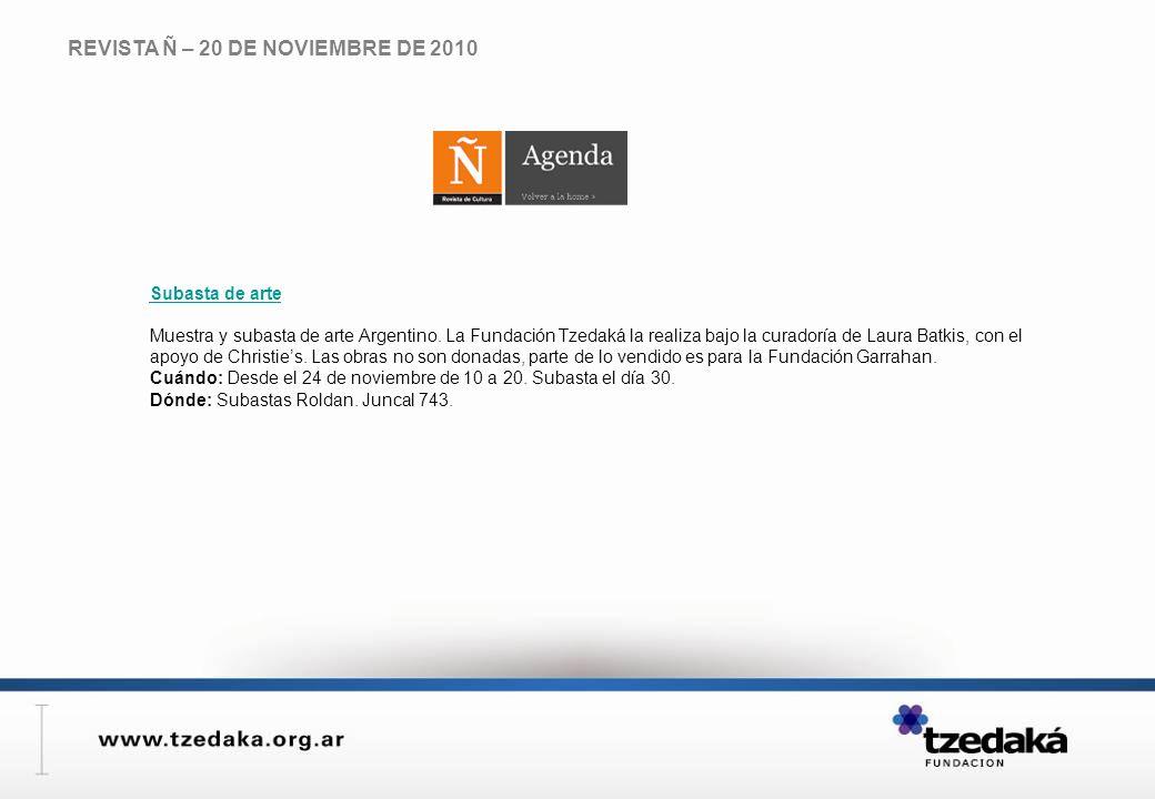REVISTA Ñ – 20 DE NOVIEMBRE DE 2010 Subasta de arte Muestra y subasta de arte Argentino.