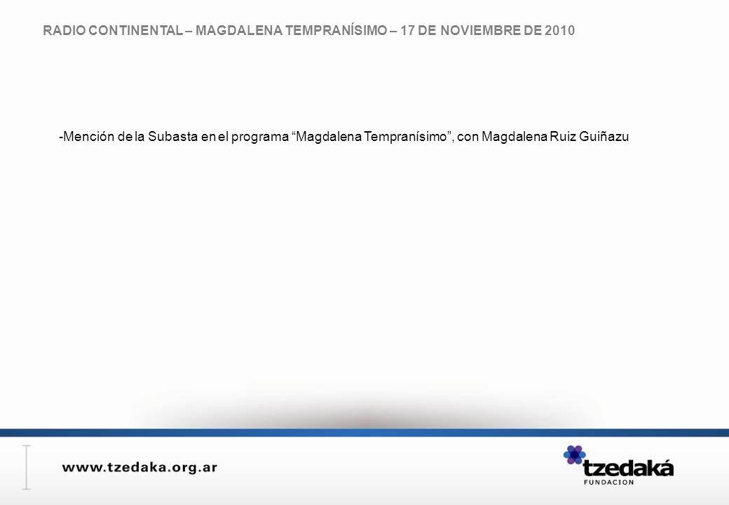 RADIO CONTINENTAL – MAGDALENA TEMPRANÍSIMO – 17 DE NOVIEMBRE DE 2010 -Mención de la Subasta en el programa Magdalena Tempranísimo, con Magdalena Ruiz Guiñazu