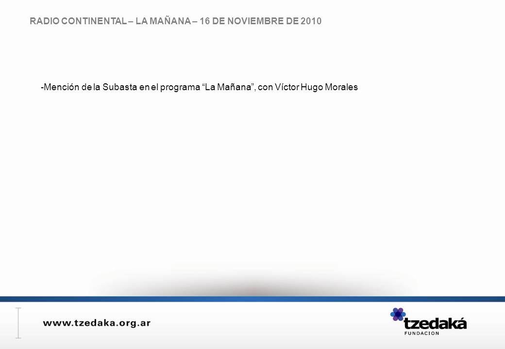 RADIO CONTINENTAL – LA MAÑANA – 16 DE NOVIEMBRE DE 2010 -Mención de la Subasta en el programa La Mañana, con Víctor Hugo Morales
