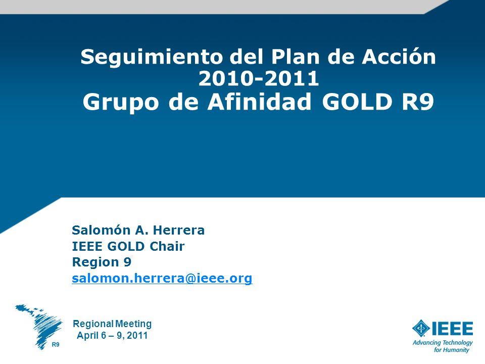 Resultados en el 2010 De 10 a 24 Coordinadores activos Se realizó la primera reunión de trabajo entre Coordinadores (RRR 2010 – La Paz, Bolivia) Se crearon 7 nuevos grupos GOLD: Monterrey, Veracruz, Minas Gerais, Centro Occidente, Sur Brasil, El Salvador 2 RM-2011 April 6 – 9