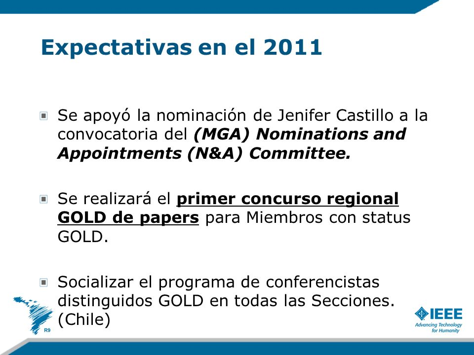 Expectativas en el 2011 Se apoyó la nominación de Jenifer Castillo a la convocatoria del (MGA) Nominations and Appointments (N&A) Committee.