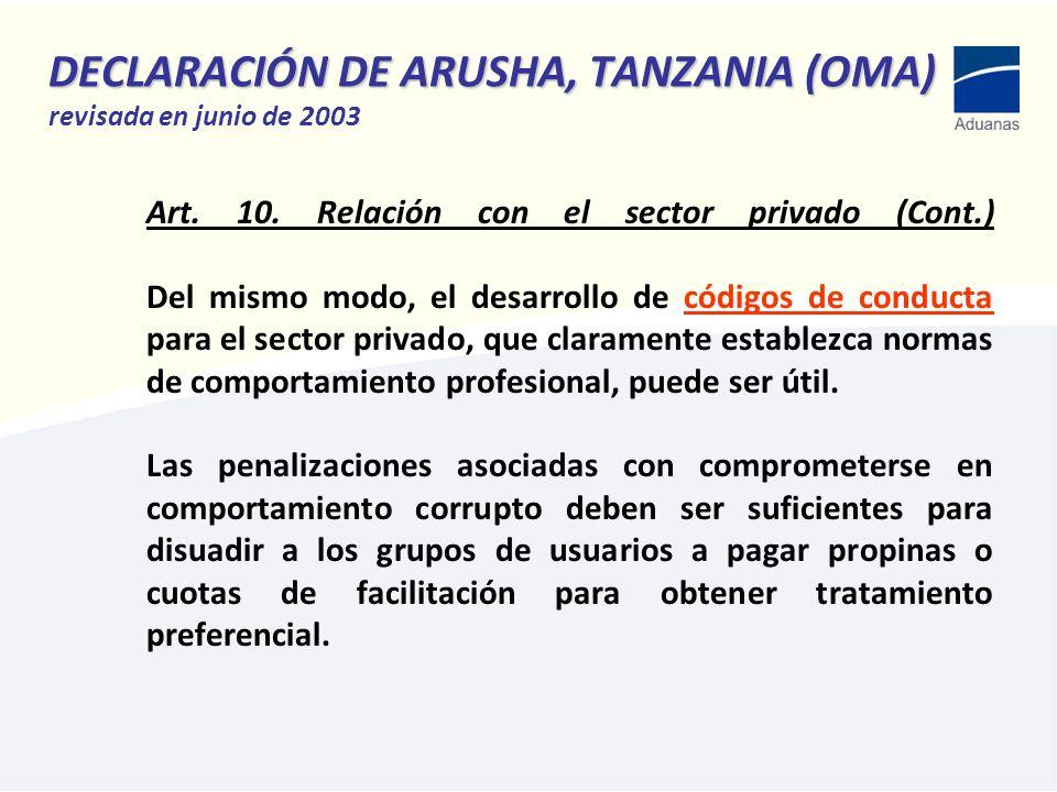 DECLARACIÓN DE ARUSHA, TANZANIA (OMA) DECLARACIÓN DE ARUSHA, TANZANIA (OMA) revisada en junio de 2003 Art. 10. Relación con el sector privado (Cont.)