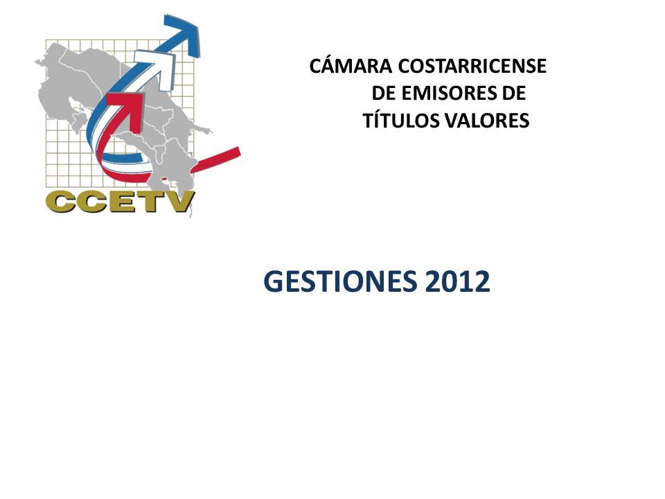 CÁMARA COSTARRICENSE DE EMISORES DE TÍTULOS VALORES GESTIONES 2012
