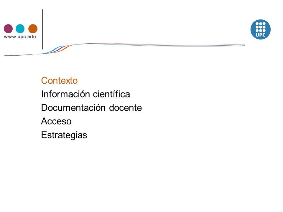 www.upc.edu Contexto Uso masivo de información electrónica.
