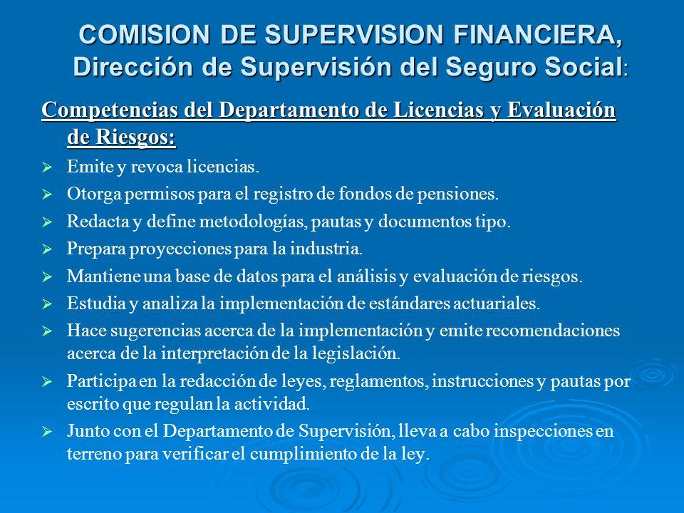 COMISION DE SUPERVISION FINANCIERA, Dirección de Supervisión del Seguro Social : Competencias del Departamento de Licencias y Evaluación de Riesgos: E