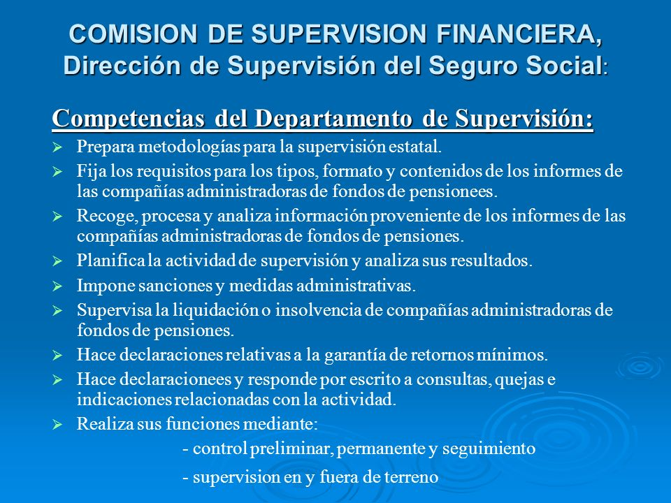 COMISION DE SUPERVISION FINANCIERA, Dirección de Supervisión del Seguro Social : Competencias del Departamento de Supervisión: Prepara metodologías pa