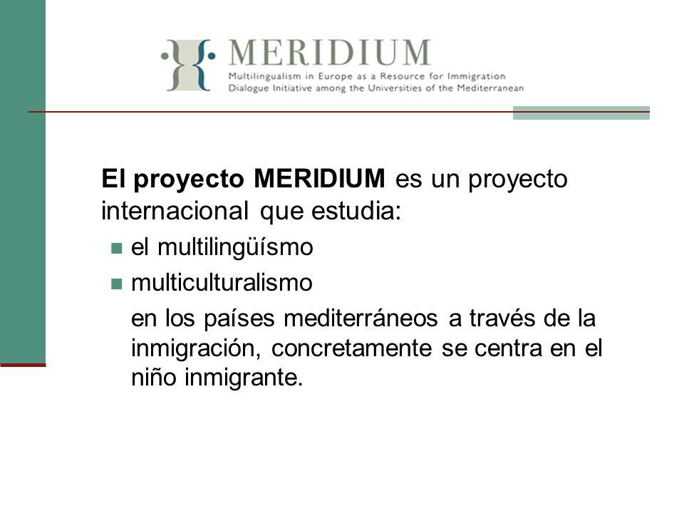 El proyecto MERIDIUM es un proyecto internacional que estudia: el multilingüísmo multiculturalismo en los países mediterráneos a través de la inmigrac