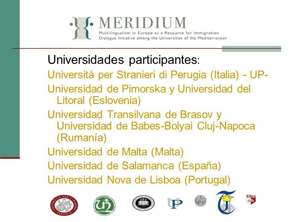 Universidades participantes : Università per Stranieri di Perugia (Italia) - UP- Universidad de Pimorska y Universidad del Litoral (Eslovenia) Univers