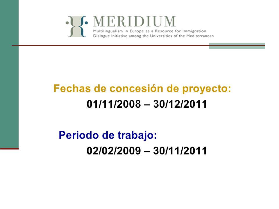 Fechas de concesión de proyecto: 01/11/2008 – 30/12/2011 Periodo de trabajo: 02/02/2009 – 30/11/2011