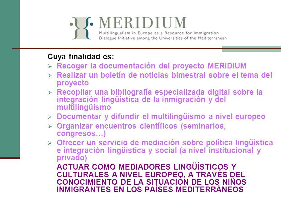 Cuya finalidad es: Recoger la documentación del proyecto MERIDIUM Realizar un boletín de noticias bimestral sobre el tema del proyecto Recopilar una b