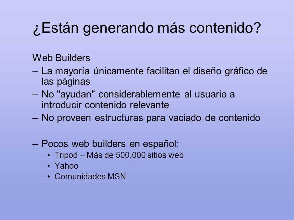 WebBuilder en español Objetivo principal: –Atacar el problema de la hoja en blanco –Facilitar la generación de contenido y la activación de servicios para sitios de Internet Dirigido totalmente al mercado mexicano –Asistentes hechos a la medida