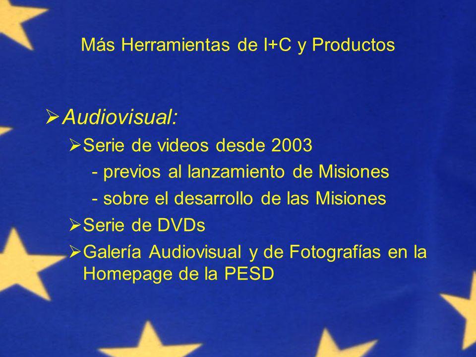 Más Herramientas de I+C y Productos Audiovisual: Serie de videos desde 2003 - previos al lanzamiento de Misiones - sobre el desarrollo de las Misiones Serie de DVDs Galería Audiovisual y de Fotografías en la Homepage de la PESD